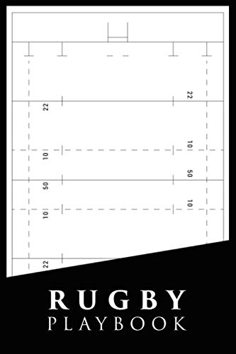 Rugby Playbook: Rugby Field Diagrams for Planning Your Game Strategies | A Rugby Game Play Book Journal | 100 Blank Template Pages Tactic Notebook | ... Girls Union Men Women Adults Kids Players
