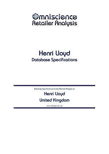 Henri Lloyd - United Kingdom: Retailer Analysis Database Specifications (Omniscience Retailer Analysis - United Kingdom Book 44602) (English Edition)