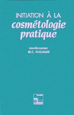 Initiation à la cosmétologie pratique