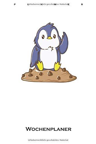 Cookie Pinguin Wochenplaner: Wochenübersicht (Termine, Ziele, Notizen, Wochenplan) für Naschkatzen und Keksliebhaber