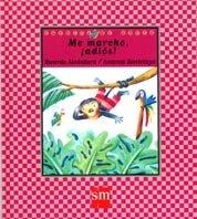 Hardcover Me marcho, ¡adiós! (Cuentos de ahora) (Spanish Edition) [Spanish] Book
