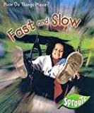 Fast And Slow (How Do Things Move?)