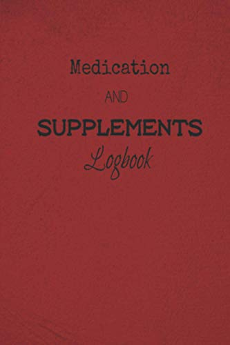 Medication and Supplements Logbook: Detailed Daily IBS Pain Assessment Diary, Food Log, Mood Tracker, Medication & Supplement Logbook for Digestive Disorders