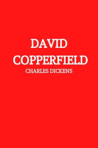 David Copperfield by Charles Dickens (English Edition)