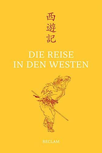 Die Reise in den Westen: Ein klassischer chinesischer Roman