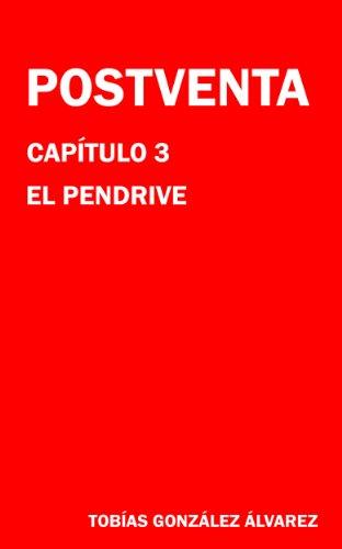 el pendrive (postventa nº 3) (Spanish Edition)