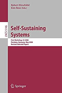 Self-Sustaining Systems: First Workshop, S3 2008 Potsdam, Germany, May 15-16, 2008, Proceedings (Lecture Notes in Computer Science) (3540892745) | Amazon price tracker / tracking, Amazon price history charts, Amazon price watches, Amazon price drop alerts