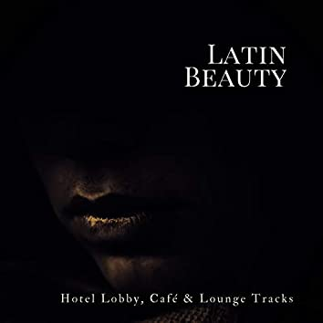 Latin Beauty (Hotel Lobby, Cafe & Lounge Tracks)