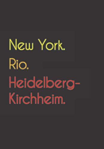 New York. Rio. Heidelberg-Kirchheim.: Witziges Notizbuch | Tagebuch DIN A5, liniert. Für Heidelberg-Kirchheimer und Heidelberg-Kirchheimerinnen. Nachhaltig & klimaneutral.