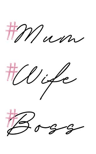 Mum,Wife,Boss carnet de notes pour femmes: Pink édition small cahier de notes ,Notebook,journal 100 pages pour des idées créatives,cahier organisation ... . .Format 12.7x20.32cm (5\'X8\')-cadeaux