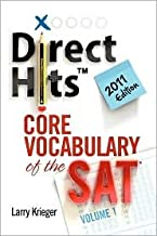 Direct Hits Core Vocabulary of the SAT: Volume 1 Publisher: Direct Hits Publishing