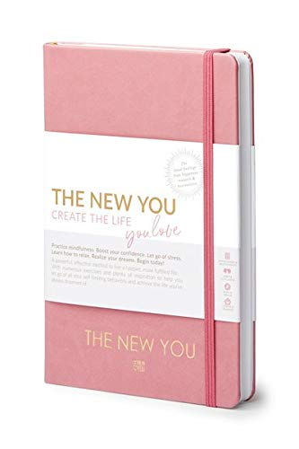 THE NEW YOU - Create the life you love (Rose): A powerful, effective method to live a happier, more fulfilled life. Coach, Self-reflection & Planner to achieve the life you've always dreamed of.