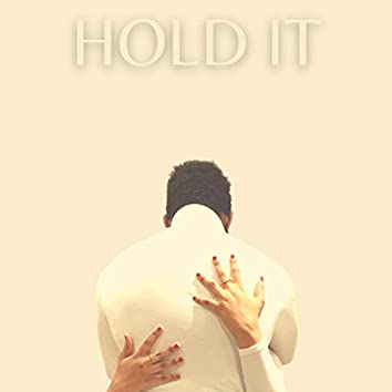 Hold It