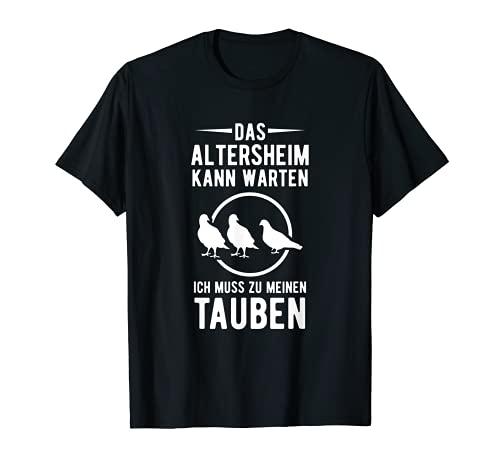 Altersheim Ohne Tauben   Taubenzüchter Brieftauben Tauben T-Shirt