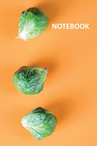 Notebook: Brussel sprouts Charming Composition Book Daily Journal Notepad Diary Student for notes on simple vegetarian recipes for college students