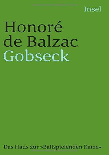 Die menschliche Komödie. Die großen Romane und Erzählungen: Gobseck. Das Haus zur »Ballspielenden Katze« (insel taschenbuch)