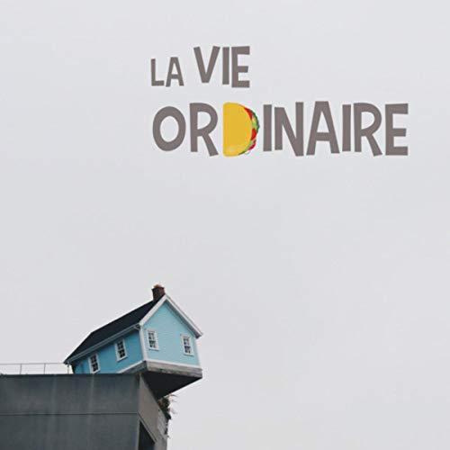 La vie ordinaire [Explicit]