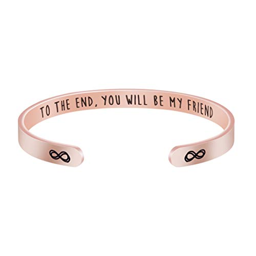 BFF Jewelry Gift for Friendship Sister to The End You Will Be My Friend Rose Gold Cuff Bracelet