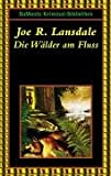 Joe R. Landsdale: Die Wälder am Fluss