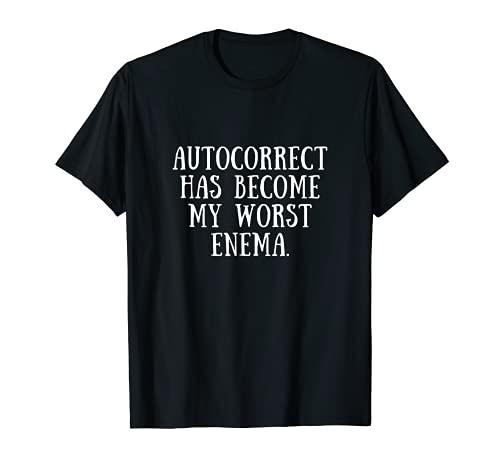 Funny Autocorrect Pun Enema Joke Writing Writer Worst Enema T-Shirt