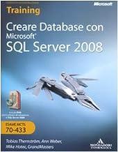 Creare database con Microsoft SQL Server 2008. Con CD-ROM. Con DVD-ROM