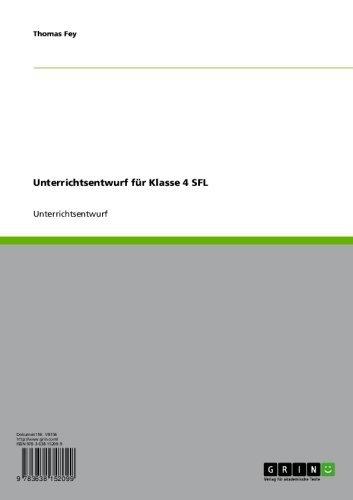 Unterrichtsentwurf für Klasse 4 SFL (German Edition)