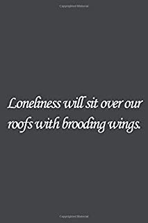 Loneliness will sit over our roofs with brooding wings.: Bram Stoker Quote Lined notebook, Journal Diary gift, 110 PAGES. ...