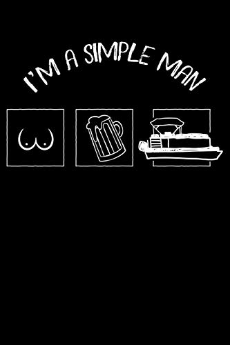 I'm A Simple Man: Funny Man Boobs Pontoon and Beer Lined Notebook Journal 6x9