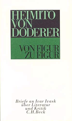 Von Figur zu Figur: Briefe an Ivar Ivask über Literatur und Kritik