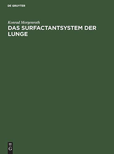Das Surfactantsystem der Lunge: Morphologische Grundlagen und klinische Bedeutung