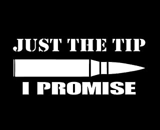 CCI Just The Tip I Promise Bullet Funny Decal Vinyl Sticker|Cars Trucks Vans Walls Laptop|White |5.5 x 2.5 in|CCI1984