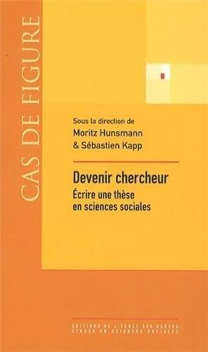 Devenir chercheur : Ecrire une thèse en sciences sociales