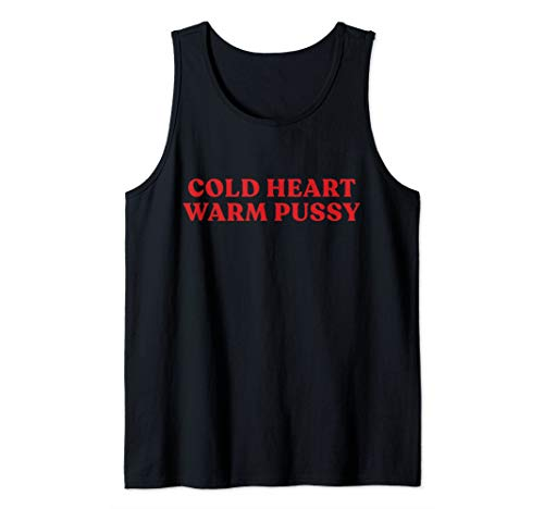 Cold Heart Warm Pussy Tank Top Men and Women Funny Vagina Tank Top