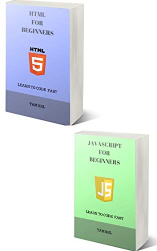 JAVASCRIPT AND HTML FOR BEGINNERS: 2 BOOKS IN 1 - Learn Coding Fast! JS Programming Language And HTML Crash Course, A QuickStart Guide, Tutorial Book by ... Examples, In Easy Steps! (English Edition)