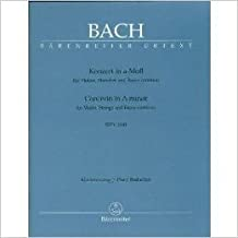 Bach, J.S. - Concerto No. 1 in a minor BWV 1041 for Violin and Piano - Barenreiter Verlag URTEXT
