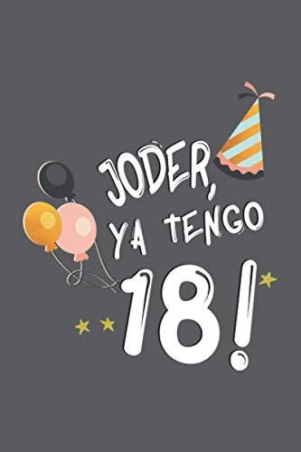 Joder, Ya Tengo 18: Libreta a rayas. Regalo perfecto para 18 cumpleaños de niño, niña, hijo, hija, nieto, nieta, amigo...