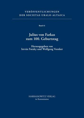 Julius von Farkas zum 100. Geburtstag (Veröffentlichungen der Societas Uralo-Altaica, Band 41)