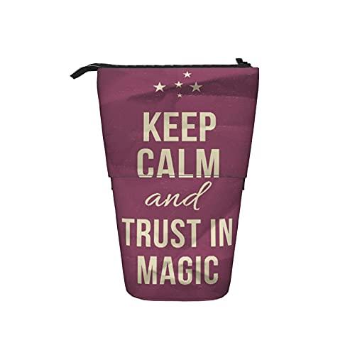 Lindo estuche para lápices,Mantenga la calma y confíe en la cita mágica en la imagen de,Estuche de lápices telescópico Stand Up Pen Bag, Cremallera Caja portátil Estuche de cosméticos Maquillaje