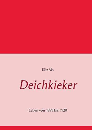 Deichkieker: Leben von 1889 bis 1920