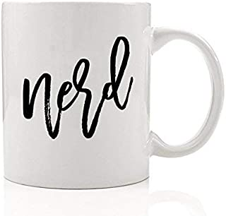 NERD Coffee Mug Humorous Quote Beverage Cup Funny Birthday Christmas Present for Your Favorite Dorky Friend Techie Coworker Smart Nerdy Family Member Gag Gift Idea 11oz Ceramic Digibuddha DM0041