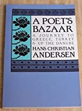 A Poet's Bazaar: A Journey to Greece, Turkey and Up the Danube by Hans Christian Andersen (1988-03-03)