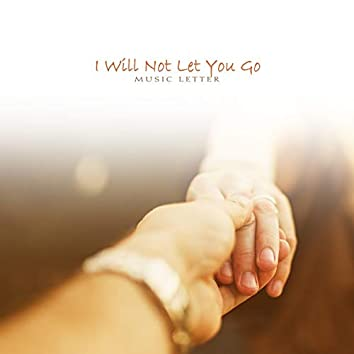 I Will Not Let You Go