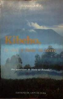 Kibeho, le ciel à fleur de terre: Des apparitions de Marie au Rwanda? (French Edition)