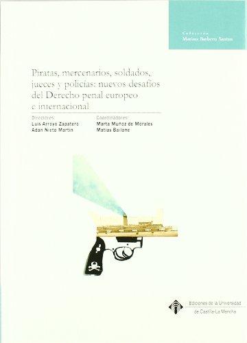 Piratas, mercenarios, soldados, jueces y policías: nuevos desafíos del Derecho: 010 (MARINO BARBERO SANTOS)