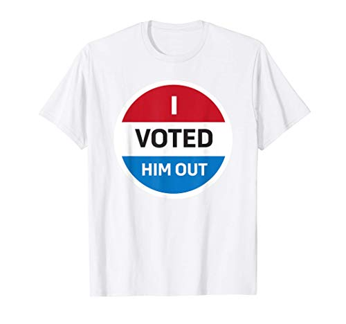 I Voted Him Out Anti Trump 2020 Voting Sticker White T-Shirt