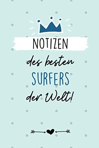 NOTIZEN DES BESTEN SURFERS DER WELT!: A5 Wochenplaner 120 Seiten | Surfen Geschenk | Anfänger | Kitesurfen | Wellenreiten | Wassersport | Surfer Journal | Surfen lernen