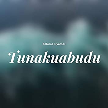Tunakuabudu