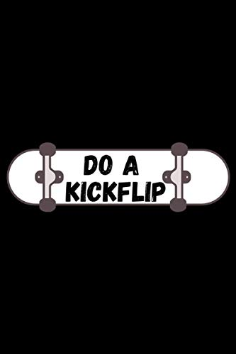 Do A Kickflip: Skateboard Notebook For Kids & Adult