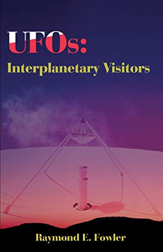UFOs: Interplanetary Visitors: Interplanetary Visitors: A UFO Investigator Reports on the Facts, Fables, and Fantasies of the Flying Saucer Conspiracy
