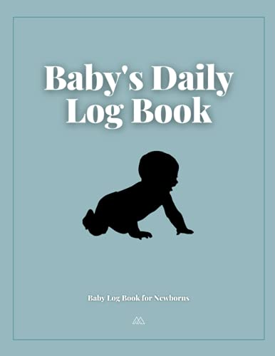 Baby's Daily Log Book: baby log book for newborns, Baby Daily Log To Record Sleep, Feed, Diapers,Activities And Supplies Needed. Perfect Gift For New Parents Or Nannies.